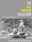 The A.B. Simpson Collection: 32 Classic Works