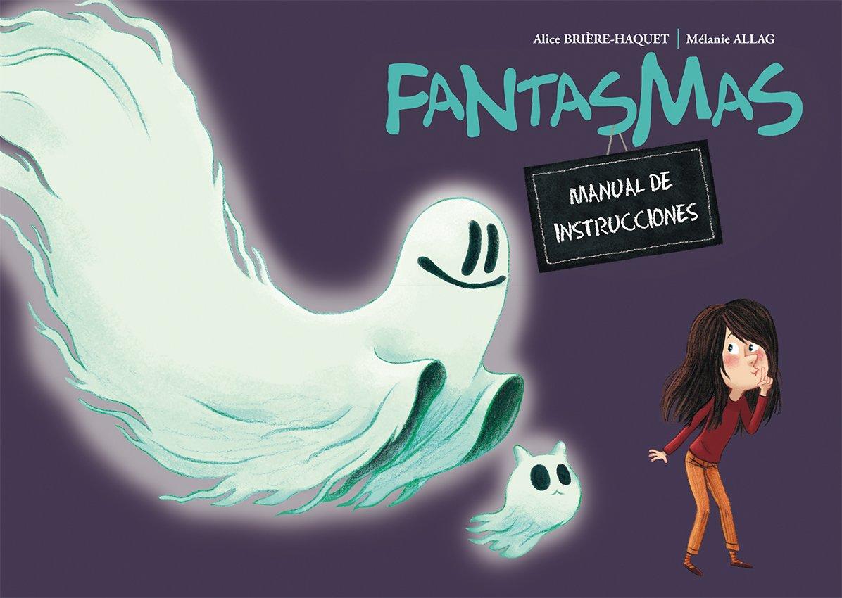 Fantasmas: Manual de instrucciones (Spanish Edition ...