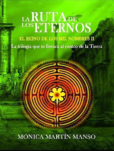 Descargar Libro La Ruta De Los Eternos: La Trilogía Que Te Llevará Al Centro De La Tierra M.m. Manso
