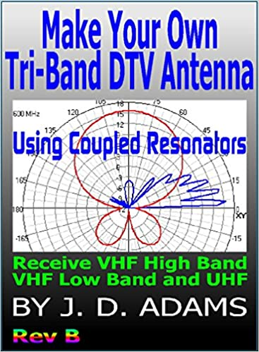 Download online Make Your Own Tri-Band DTV Antenna PDF - Library
