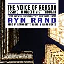 The Voice of Reason: Essays in Objectivist Thought Audiobook by Ayn Rand, Leonard Peikoff Narrated by Bernadette Dunne