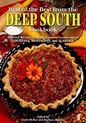 Best of the Best from the Deep South Cookbook: Selected Recipes from the Favorite Cookbooks of Louisana, Mississippi, and Alabama (Best of the Best Regional Cookbook)