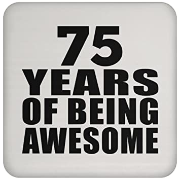 Birthday Gift Idea 75th 75 Years Of Being Awesome