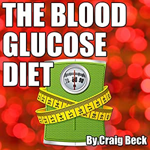 The Blood Glucose Diet Audiobook