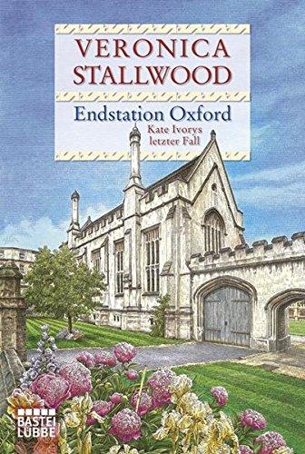 Endstation Oxford: Kate Ivorys letzter Fall (Allgemeine Reihe. Bastei Lübbe Taschenbücher)