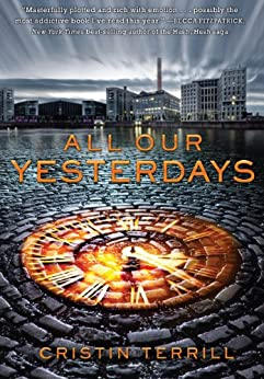 All Our Yesterdays by [Terrill, Cristin]