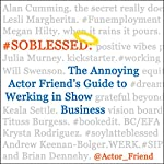 #SOBLESSED: The Annoying Actor Friend's Guide to Werking in Show Business |  Annoying Actor Friend @Actor_Friend