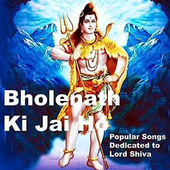 Bholenath Ki Jai Ho Popular Songs Dedicated To Lord Shiva By Narendra Kumar On Amazon Music Amazon Com