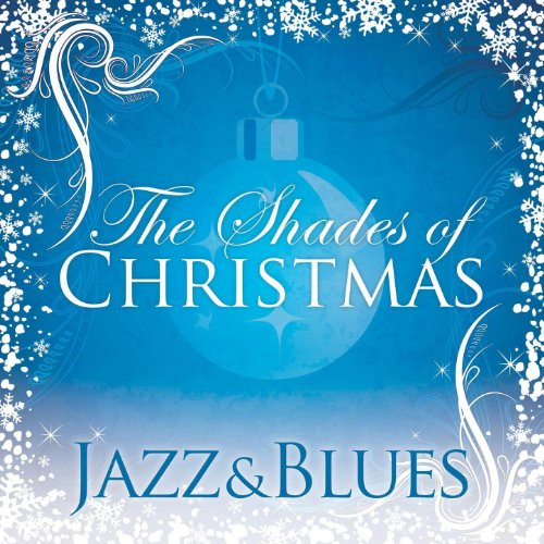 Shades Of Christmas: Jazz & Blues