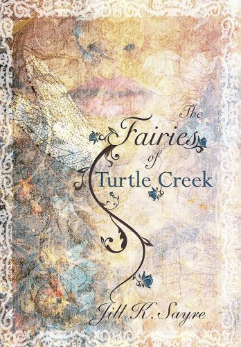 The Fairies of Turtle Creek - 9 Turtle Creek