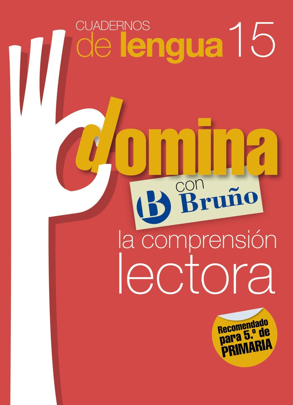 Read Online Domina con Bruno la comprension lectora / Dominate with Bruno the reading comprehension: Elementary Grade 5th (Cuadernos de lengua / Language Workbooks) (Spanish Edition) pdf epub