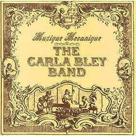 Amazon.com: Musique Mecanique III: The Carla Bley Band: MP3 Downloads