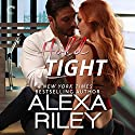 Hold Tight: A For Him Novella Audiobook by Alexa Riley Narrated by Savannah Peachwood, Tristan James