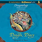 The Dragon Diary: The Dragonology Chronicles, Volume 2 | Dugald A. Steer