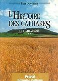 Image de Le catharisme : Tome 2, L'Histoire des cathares