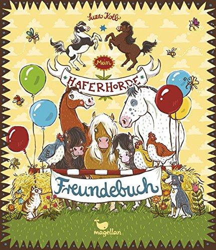 Mein Haferhorde-Freundebuch (Die Haferhorde) Gebundenes Buch – 25. Januar 2016 Suza Kolb Nina Dulleck Magellan 3734840244