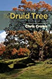 The Druid Tree, Chris Crowe, 1460212460