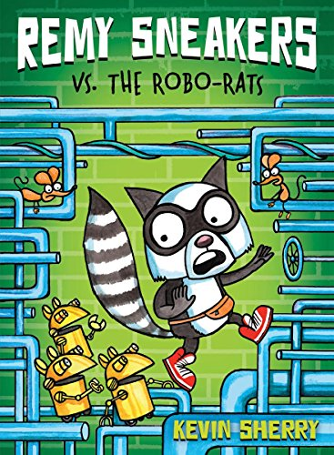 Remy Sneakers vs. the Robo-Rats (Remy Sneakers #1)