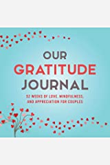 Our Gratitude Journal: 52 Weeks of Love, Mindfulness, and Appreciation for Couples Paperback