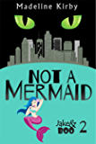 Not a Mermaid (Jake & Boo Book 2)