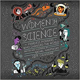 Women in Science 2019 Calendar: Fearless Pioneers Who Changed the World