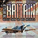 The Battle of Britain: From the BBC Archives Radio/TV Program by Mark Jones Narrated by Tim Pigott-Smith