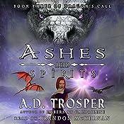 Ashes and Spirits: Dragon's Call Series Book 3 | A.D. Trosper