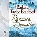 Ravenscar Dynastiet (Ravenscar 1) Audiobook by Barbara Taylor Bradford Narrated by Louise Herbert