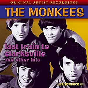 Last Train To Clarksville And Other Hits