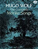 The Complete Morike Songs, Hugo Wolf, 048624380X