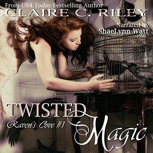 Twisted Magic: Raven's Cove, Book 1