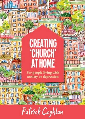 Creating 'Church' at Home: For People Living with Anxiety or Depression by Kevin Mayhew Ltd