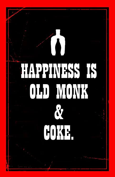 Seven Rays Happiness is Old Monk and Coke  Small  Poster