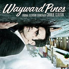 Amazon.com: Wayward Pines (Original Television Soundtrack): Charlie