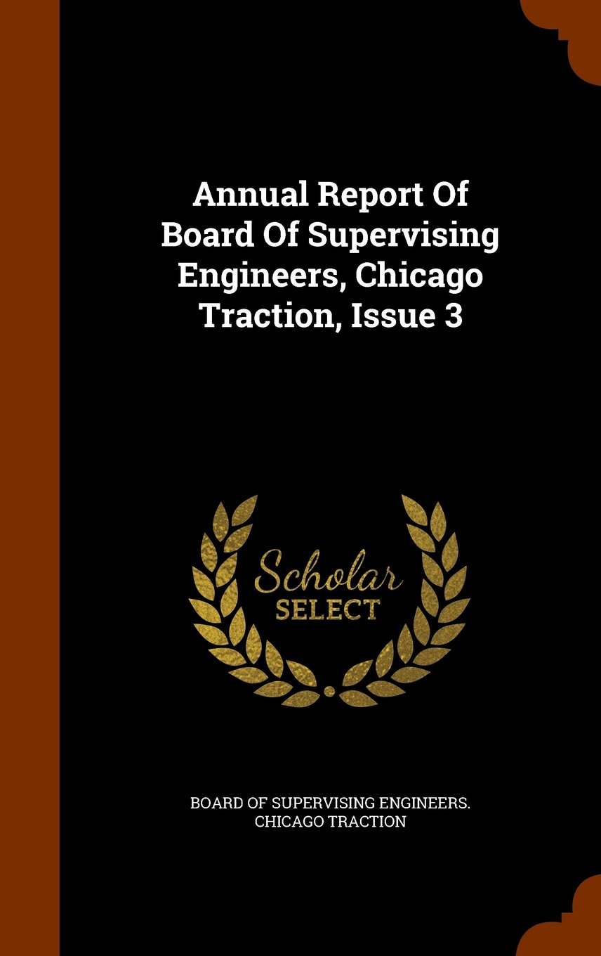 Download Annual Report Of Board Of Supervising Engineers, Chicago Traction, Issue 3 ebook