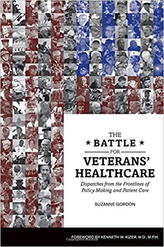 The Battle for Veterans' Healthcare: Dispatches from the Frontlines of Policy Making and Patient Care