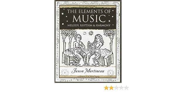 The Elements of Music: Melody, Rhythm and Harmony: Jason