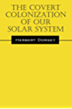 The Covert Colonization of Our Solar System