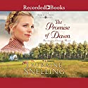 The Promise of Dawn Audiobook by Lauraine Snelling Narrated by Christina Moore