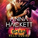 Shaw: Hell Squad, Book 7 Audiobook by Anna Hackett Narrated by Samantha Cook, Jeffrey Kafer