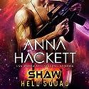 Shaw: Hell Squad, Book 7 Hörbuch von Anna Hackett Gesprochen von: Samantha Cook, Jeffrey Kafer
