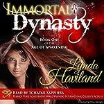 Immortal Dynasty: Book One of the Age of Awakening   Lynda Haviland