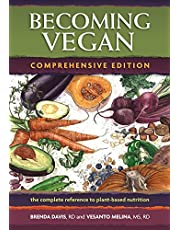 Becoming Vegan: The Complete Reference on Plant-Based Nutrition
