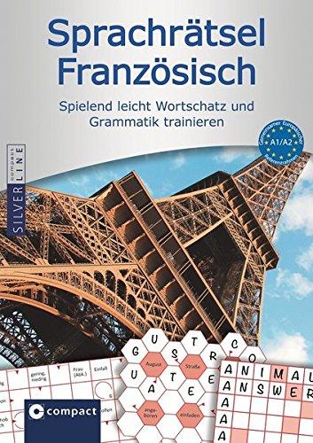 Compact Sprachrätsel Französisch - Niveau A1 & A2: Französisch-Rätsel zu Wortschatz und Grammatik