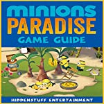 Minions Paradise Game Guide |  HiddenStuff Entertainment