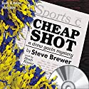 Cheap Shot Audiobook by Steve Brewer Narrated by Heath Kizzier