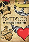 img - for Tattoos: An Illustrated History book / textbook / text book