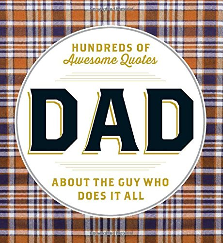 DAD: Hundreds of Awesome Quotes about the Guy Who Does It All ebook