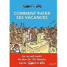 COMMENT RATER SES VACANCES