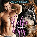 Wolfie Needs a Wifey Audiobook by Emma Brooks Narrated by Hazel M. Shottz